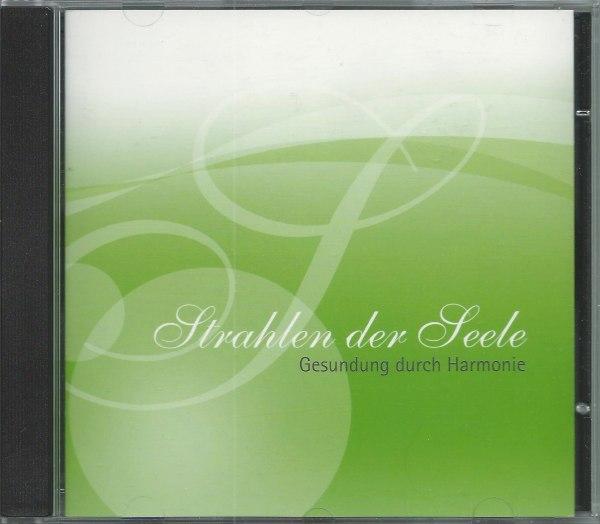 »Strahlen der Seele« Audio-CD1: Gesundung durch Harmonie