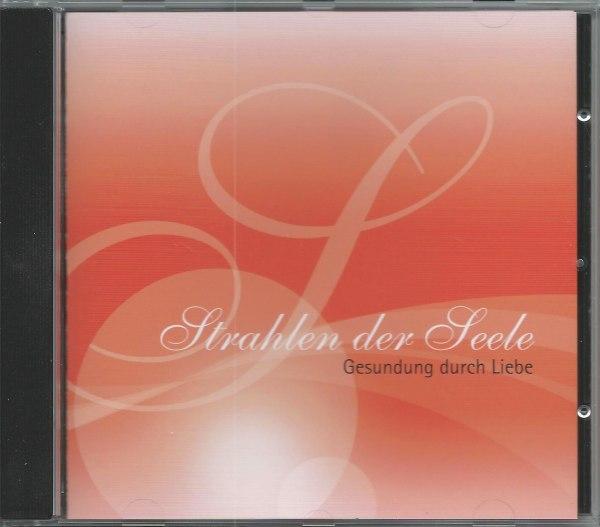»Strahlen der Seele« Audio-CD2: Gesundung durch Liebe