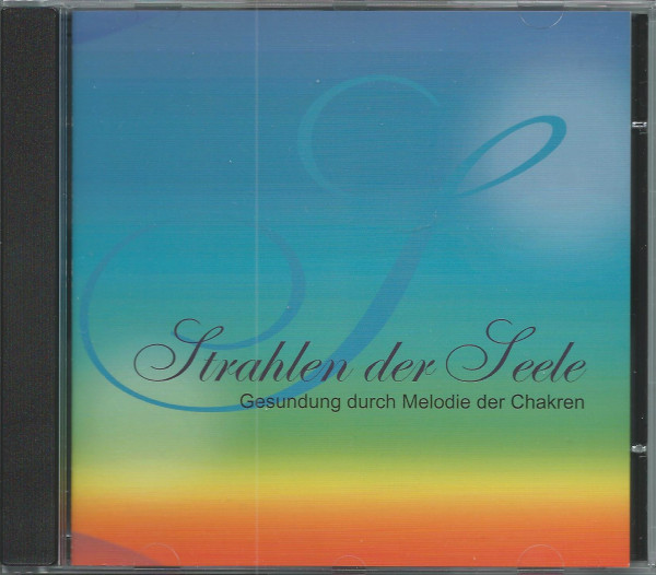 »Strahlen der Seele« Audio-CD4: Gesundung durch Melodie der Chakren