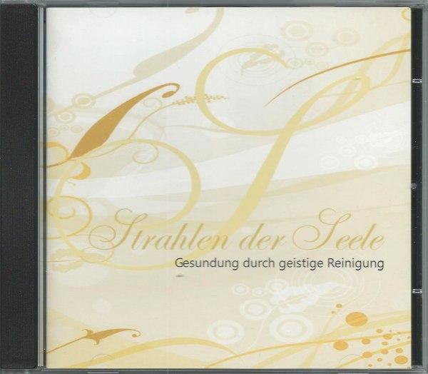 »Strahlen der Seele« Audio-CD3: Gesundung durch Geistige Reinigung